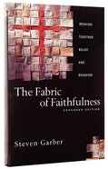 The Fabric of Faithfulness (Expanded Edition) Paperback