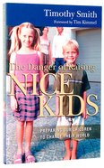 The Danger of Raising Nice Kids Paperback