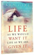 Life as We Would Want It...Life as We Are Given It Paperback