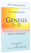 Message of Genesis 1-11, The: The Dawn of Creation (Bible Speaks Today Series) Paperback