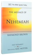 Message of Nehemiah, The: God's Servant in a Time of Change (Bible Speaks Today Series) Paperback
