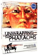 Unwrapping the Pharaohs (With Dvd) Hardback