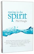 Moving in the Spirit Paperback