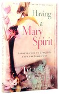 Having a Mary Spirit Paperback