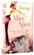 Having a Mary Spirit Paperback