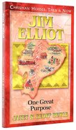 Jim Elliot - One Great Purpose (Christian Heroes Then & Now Series) Paperback