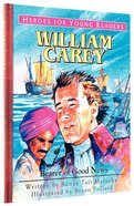 William Carey - Bearer of Good News (Heroes For Young Readers Series)
