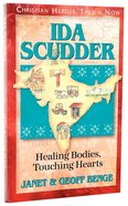 Ida Scudder (Christian Heroes Then & Now Series) Paperback