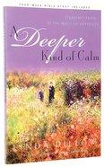 A Deeper Kind of Calm Paperback