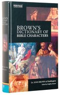 Brown's Dictionary of Bible Characters (Christian Heritage Series) Hardback