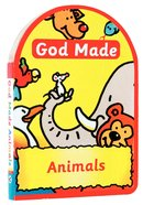 God Made Animals (God Made Series) Board Book