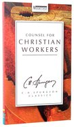 Counsel For Christian Workers (Ch Spurgeon Signature Classics Series) Paperback