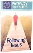 Following Jesus (Include Leader's Notes) (Pathway Bible Guides Series) Paperback