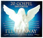 20 Gospel Favourites: I'll Fly Away CD