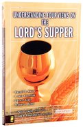 Understanding Four Views on the Lord's Supper (Counterpoints Series) Paperback