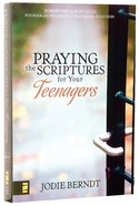 Praying the Scriptures For Your Teenagers Paperback