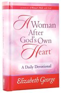 Woman After God's Own Heart, a - Daily Devotional Hardback
