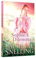 Sophie's Dilemma (#02 in Daughters Of Blessing Series) Paperback