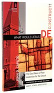What Would Jesus Deconstruct? (Church & Modern Culture Series) Paperback
