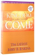 Kingdom Come - the Final Victory (#13 in Left Behind Series) Paperback