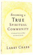 Becoming a True Spiritual Community Paperback