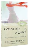 Completely Loved (30 Daily Readings) Paperback