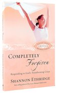 Completely Forgiven (30 Daily Readings) Paperback