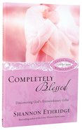 Completely Blessed (30 Daily Readings) Paperback