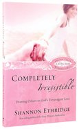 Completely Irresistible (30 Daily Readings) Paperback