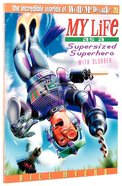 My Life as a Supersized Superhero With Slobber (#28 in Wally Mcdoogle Series)