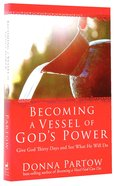 Becoming a Vessel of God's Power Paperback