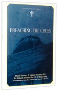 Preaching the Cross (Together For The Gospel Series) Hardback