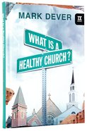 What is a Healthy Church? Hardback