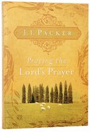 Praying the Lord's Prayer Paperback