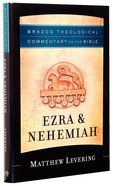 Ezra & Nehemiah (Brazos Theological Commentary On The Bible Series) Hardback