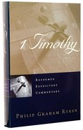 1 Timothy (Reformed Expository Commentary Series) Hardback