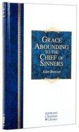 Grace Abounding to the Chief of Sinners (Hendrickson Christian Classics Series) Hardback