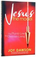 Jesus, the Model Paperback