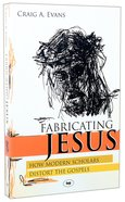 Fabricating Jesus Paperback