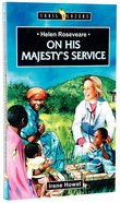Helen Roseveare - on His Majesty's Service (Trail Blazers Series) Paperback