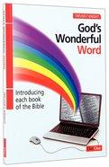God's Wonderful Word: Understanding Each Book of the Bible Paperback