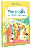 The Gospel For Little Children Hardback
