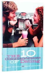 The 10 Commandments of Dating (Student Edition)