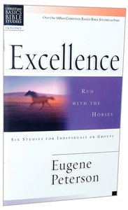 Excellence (Christian Basics Bible Study Series)