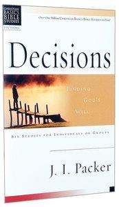 Decisions (Christian Basics Bible Study Series)