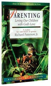 Parenting (Lifeguide Bible Study Series)