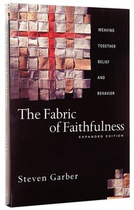 The Fabric of Faithfulness (Expanded Edition)