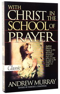 With Christ in the School of Prayer (Pure Gold Classics Series)