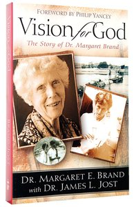 Vision For God: The Story of Dr Margaret Brand
