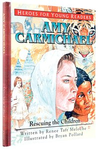 Amy Carmichael - Rescuing the Children (Heroes For Young Readers Series)